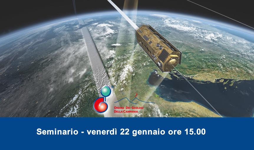"""NUOVA PRENOTAZIONE – Seminario """"L'Interferometria SAR Satellitare avanzata per l'analisi ed il controllo del territorio"""""""