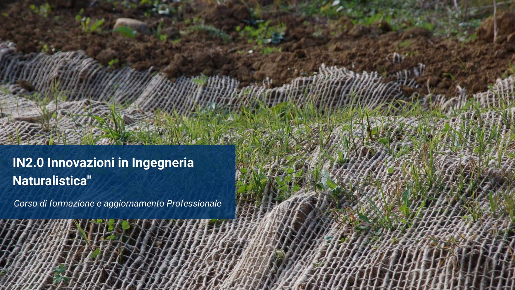 """Corso APC """"IN2.0 Innovazioni in Ingegneria Naturalistica"""""""